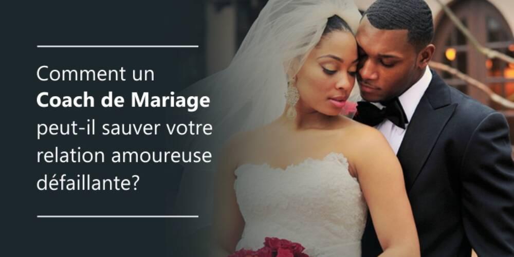 Comment un coach de mariage peut-il sauver votre relation amoureuse défaillante?