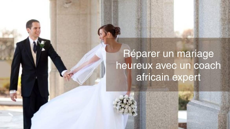 Réparer un mariage heureux avec un entraîneur africain expert